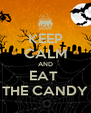 KEEP CALM AND EAT  THE CANDY - Personalised Poster A4 size