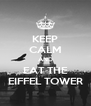 KEEP CALM AND EAT THE EIFFEL TOWER - Personalised Poster A4 size
