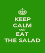 KEEP CALM AND EAT THE SALAD - Personalised Poster A4 size