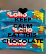KEEP CALM AND EAT THIS  CHOCOLATE - Personalised Poster A4 size