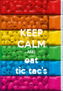 KEEP CALM AND eat tic tac's - Personalised Poster A4 size