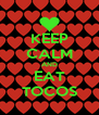 KEEP CALM AND EAT TOCOS - Personalised Poster A4 size