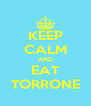 KEEP CALM AND EAT TORRONE - Personalised Poster A4 size
