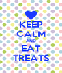 KEEP CALM AND EAT TREATS - Personalised Poster A4 size