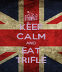 KEEP CALM AND EAT TRIFLE - Personalised Poster A4 size