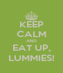 KEEP CALM AND EAT UP, LUMMIES! - Personalised Poster A4 size