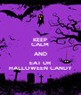 KEEP CALM AND EAT UR HALLOWEEN CANDY - Personalised Poster A4 size