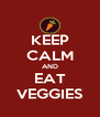 KEEP CALM AND EAT VEGGIES - Personalised Poster A4 size