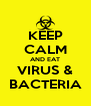KEEP CALM AND EAT VIRUS & BACTERIA - Personalised Poster A4 size