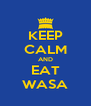 KEEP CALM AND EAT WASA - Personalised Poster A4 size