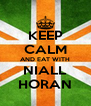 KEEP CALM AND EAT WITH NIALL HORAN - Personalised Poster A4 size