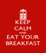 KEEP CALM AND EAT YOUR BREAKFAST - Personalised Poster A4 size