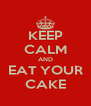 KEEP CALM AND EAT YOUR CAKE - Personalised Poster A4 size