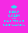 KEEP CALM AND EAT YOUR CUPCAKES - Personalised Poster A4 size