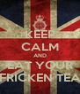 KEEP CALM AND EAT YOUR FRICKEN TEA - Personalised Poster A4 size