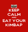 KEEP CALM AND EAT YOUR KIMBAP - Personalised Poster A4 size