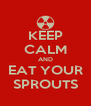 KEEP CALM AND EAT YOUR SPROUTS - Personalised Poster A4 size