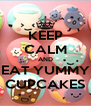 KEEP CALM AND EAT YUMMY CUPCAKES - Personalised Poster A4 size