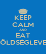 KEEP CALM AND EAT ZÖLDSÉGLEVES - Personalised Poster A4 size