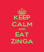 KEEP CALM AND EAT ZINGA - Personalised Poster A4 size