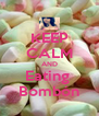 KEEP CALM AND Eating  Bombón - Personalised Poster A4 size