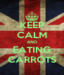KEEP CALM AND EATING CARROTS - Personalised Poster A4 size