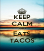 KEEP CALM AND EATS TACOS - Personalised Poster A4 size