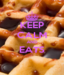 KEEP CALM AND EATS  - Personalised Poster A4 size