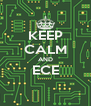 KEEP CALM AND ECE  - Personalised Poster A4 size