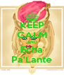 KEEP CALM AND Echa Pa'Lante - Personalised Poster A4 size