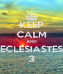 KEEP CALM AND ECLESIASTES 3 - Personalised Poster A4 size