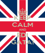 KEEP CALM AND EDI GATA! - Personalised Poster A4 size