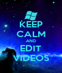 KEEP CALM AND EDIT VIDEOS - Personalised Poster A4 size