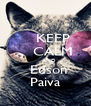 KEEP     CALM     AND   Edson Paiva - Personalised Poster A4 size