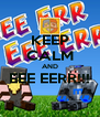 KEEP CALM AND EEE EERR!!!  - Personalised Poster A4 size