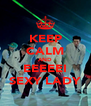 KEEP CALM AND EEEEEI SEXY LADY - Personalised Poster A4 size