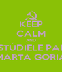 KEEP CALM AND EESTÚDIELE PARA MARTA GORIA - Personalised Poster A4 size