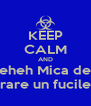 KEEP CALM AND eheheh Mica devo comprare un fucile eheh - Personalised Poster A4 size