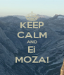 KEEP CALM AND Ei MOZA! - Personalised Poster A4 size