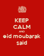 KEEP CALM AND  eid moubarak  said - Personalised Poster A4 size
