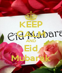 KEEP CALM AND Eid Mubarak - Personalised Poster A4 size
