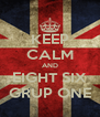 KEEP CALM AND EIGHT SIX GRUP ONE - Personalised Poster A4 size