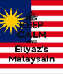 KEEP CALM AND Eilyaz's Malaysain - Personalised Poster A4 size
