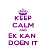KEEP CALM AND EK KAN  DOEN IT - Personalised Poster A4 size