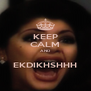 KEEP CALM AND  EKDIKHSHHH - Personalised Poster A4 size