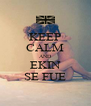 KEEP CALM AND EKIN SE FUE - Personalised Poster A4 size