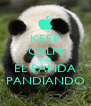 KEEP CALM AND EL PANDA PANDIANDO - Personalised Poster A4 size