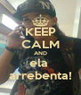 KEEP CALM AND ela  arrebenta! - Personalised Poster A4 size