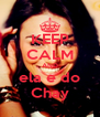 KEEP CALM AND ela e do Chay - Personalised Poster A4 size