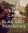 KEEP CALM AND ELAS SÃO  PERFEITAS - Personalised Poster A4 size